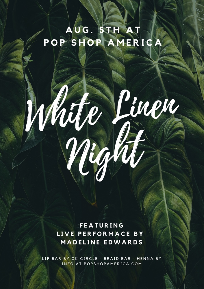 White Linen Night Pop Shop America Aug. 5th 2017