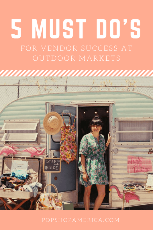 5 musts for vendors at outdoor markets pop shop america