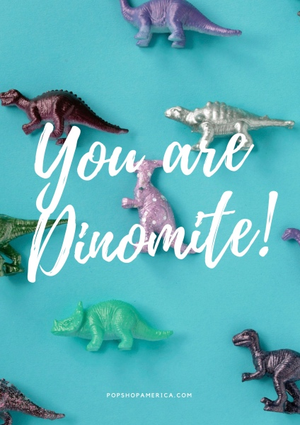 you are dinomite! free printable dinosaur art pop shop america_small tiny web