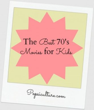 The Best 70's Movies for Kids