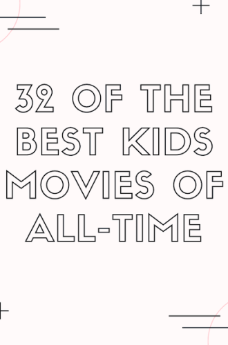 32 of the Best Kids Movies of All-Time