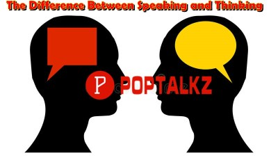 The Difference Between Speaking and Thinking