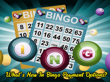 What's New In Bingo Payment Options?