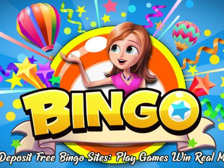 No Deposit Free Bingo Sites: Play Games Win Real Money