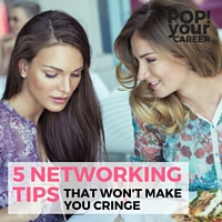 5 Networking Tips That Won't Make You Cringe