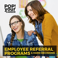 Employee Referral Programs & Hard Decisions