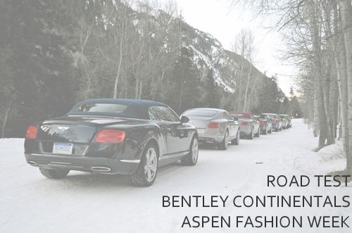 Road Test | Bentley Continentals at Aspen Fashion Week