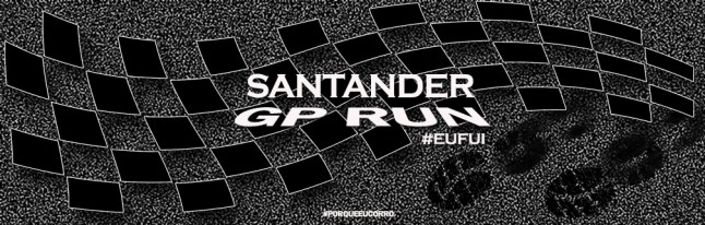 GP RUN SANTANDER EU FUI