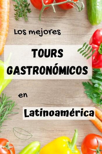 Los mejores tours gastronómicos de Latinoamérica.