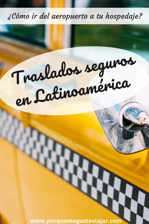 Traslados seguros en Latinoamérica (del aeropuerto a tu hospedaje)