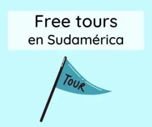Tours gratuitos en Sudamérica