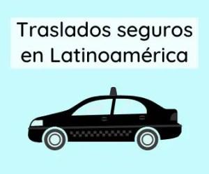 Traslados seguros en Latinoamérica