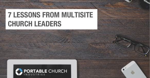 7 Lessons From Multisite Church Leaders