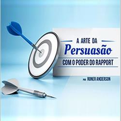 A Arte da Persuasão com O Poder do Rapport