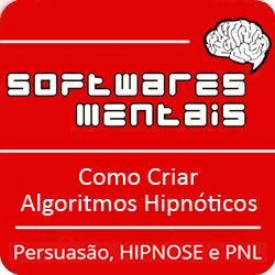 Softwares Mentais Hipnose, Persuasão e Neuro Linguística