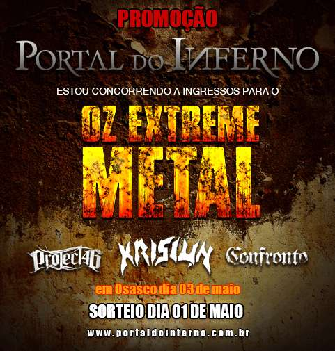 PROMOÇÃO: concorra a ingressos para o OZ Extreme Metal em Osasco/SP (ENCERRADA)
