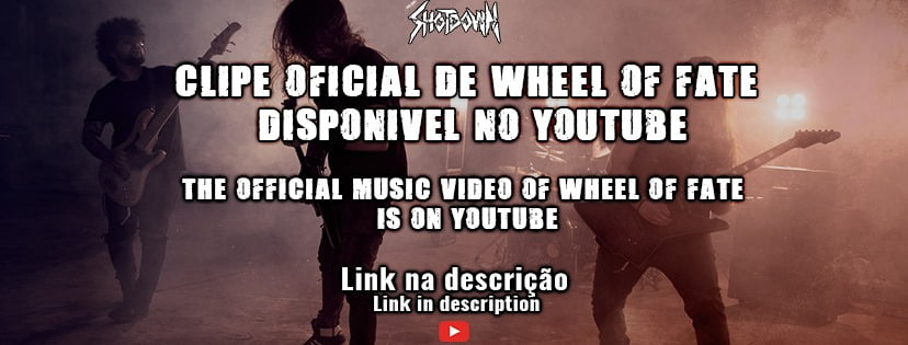 "SHOTDOWN confira o novo videoclipe ""Wheel Of Fate""."