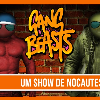 Gameplay | Gang Beasts – Um Show de Nocautes