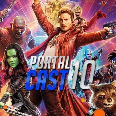 PORTAL CAST 10   Voltando aos Guardiões da Galáxia