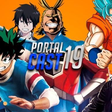 Portal Cast 19 | Os animes que você deveria assistir!