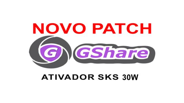 Nova Atualização Patch Gshare SKS 30W