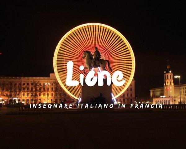 Insegnare italiano in Francia: il racconto di Martina a Lione
