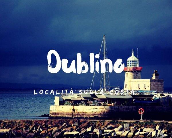 Località sulla costa di Dublino da visitare: i miei consigli!