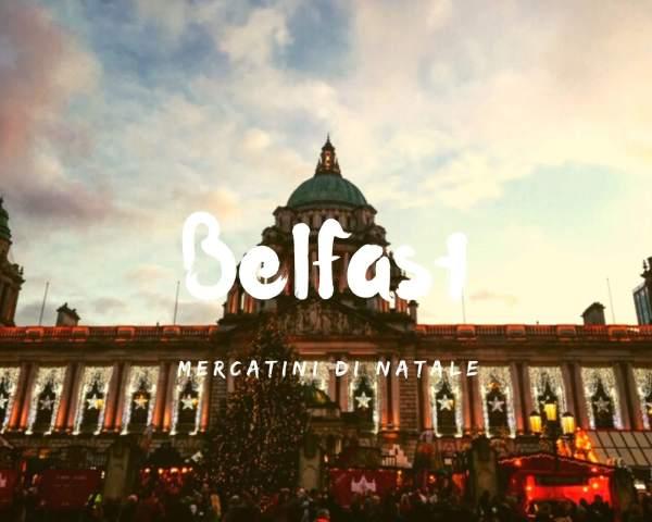 Mercatini di Natale a Belfast: i migliori in Irlanda