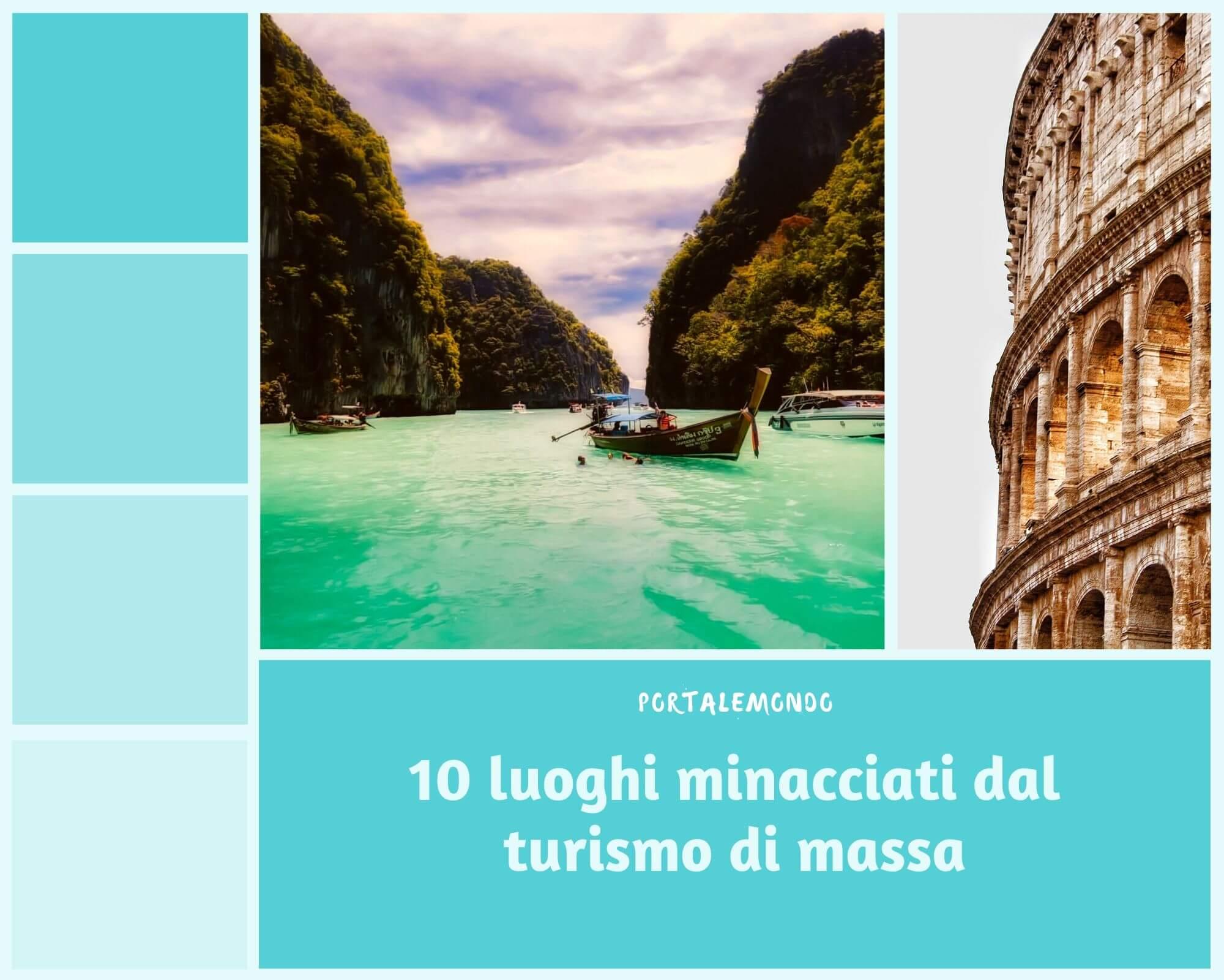 10 luoghi minacciati dal turismo di massa