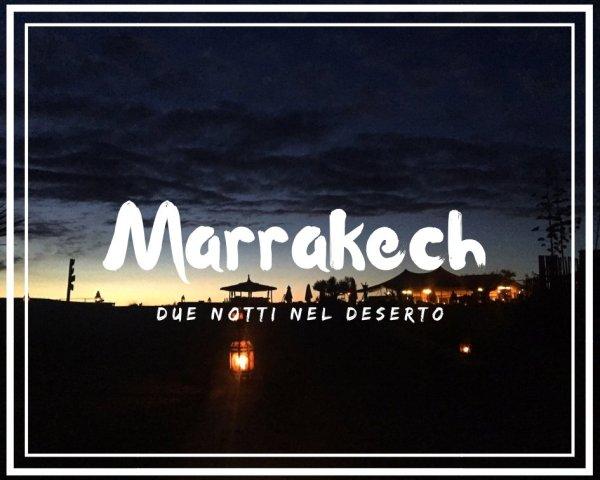 Come organizzare due notti nel deserto a Marrakech