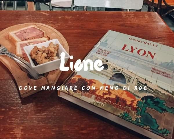 Dove mangiare a Lione con meno di 30 € a persona