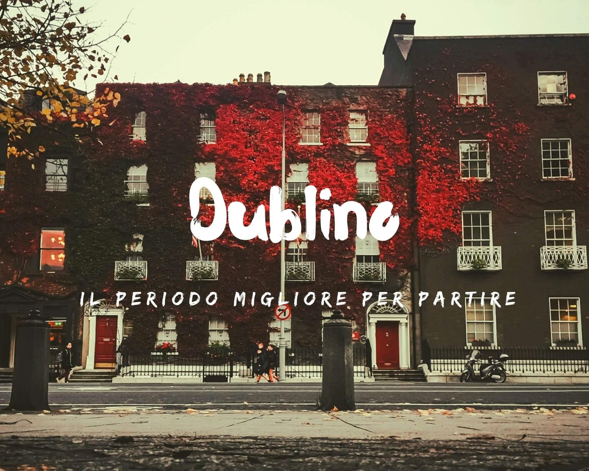 periodo migliore per visitare Dublino