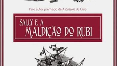Photo of Sally e a Maldição do Rubi | Mistério, suspense e ação na nova aventura de Philip Pullman! (Impressões)
