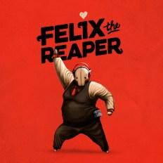 Felix The Reaper 02