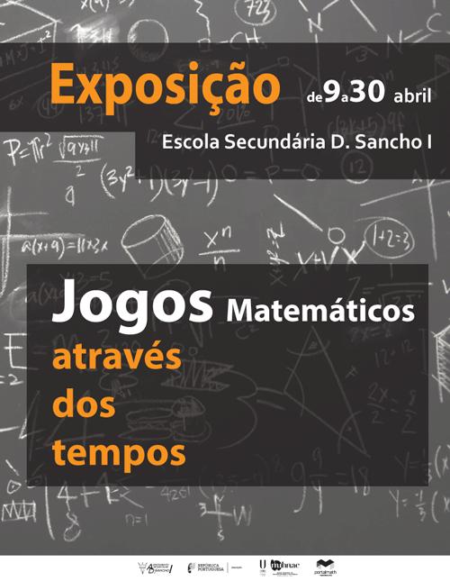Exposição itinerante Jogos Matemáticos através dos tempos portalmath Escola Secundária D. Sancho I Famalicão