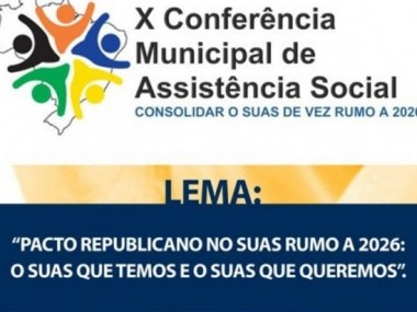 Salvador - Aberta a X Conferência Municipal de Assistência Social