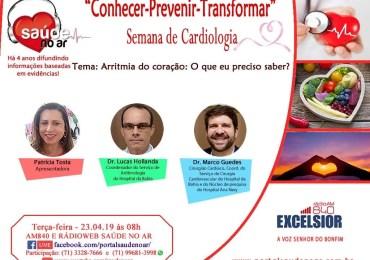 """Semana de Cardiologia - 2º Programa (23/04) """"Conhecer-Prevenir-Transformar""""- Arritmia do coração"""