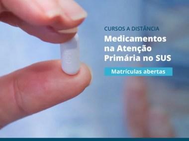 Curso gratuito e online para profissionais de saúde -  Medicamentos na Atenção Primária