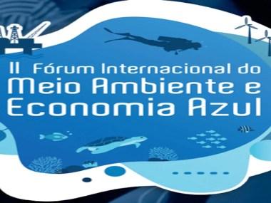 Abertas inscrições para o II Fórum Internacional de Meio Ambiente e Economia Azul
