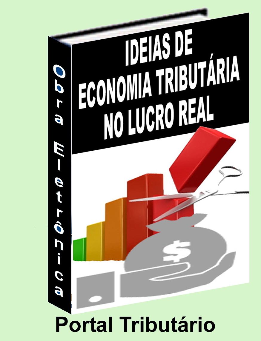 Reduza legalmente os valores do IRPJ e CSLL devidos no Lucro Real!