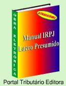 Manual do IRPJ Lucro Presumido - Atualizado e Comentado. Contém exemplos e exercícios práticos! Pode ser utilizado como um manual auto-didático, visando atualização profissional e treinamento na área de IRPJ LUCRO PRESUMIDO. Clique aqui para mais informações.