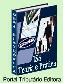 ISS eletrônico atualizável - bases do imposto e seus principais aspectos teóricos e práticos. Linguagem acessível abrange as principais características do ISS e Tabela de Incidências. Contém exemplos de Apuração e Cálculos. Clique aqui para mais informações.