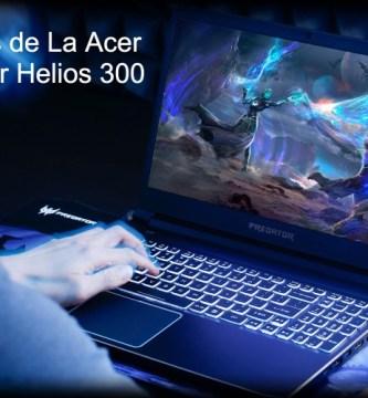 Acer Predator Helios 300, mejores portatiles acer, acer predator, helios 300, portatil acer predator, portatil acer helios 300, acer helios