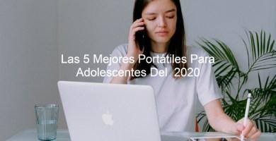 Portátiles Para Adolescentes, mejores portatiles para adolescentes, portatil para adolescente, cual es la mejor portátil para un adolescente