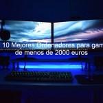 ordenadores gaming, ordenadores para gaming, mejores ordenadores gaming, pc para gaming