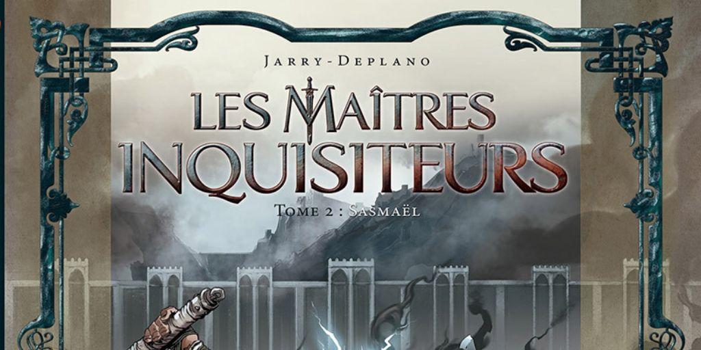 Maîtres Inquisiteurs (Les), saison 1 : tome 02, Sasmaël – Nicolas Jarry et Paolo Deplano
