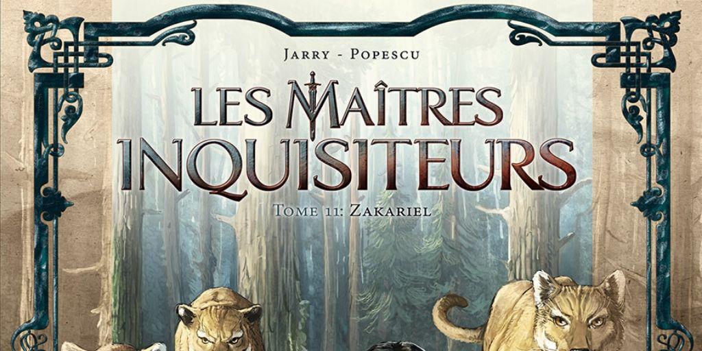 Maîtres Inquisiteurs (Les), saison 2 : tome 11, Zakariel – Nicolas Jarry et Augustin Popescu