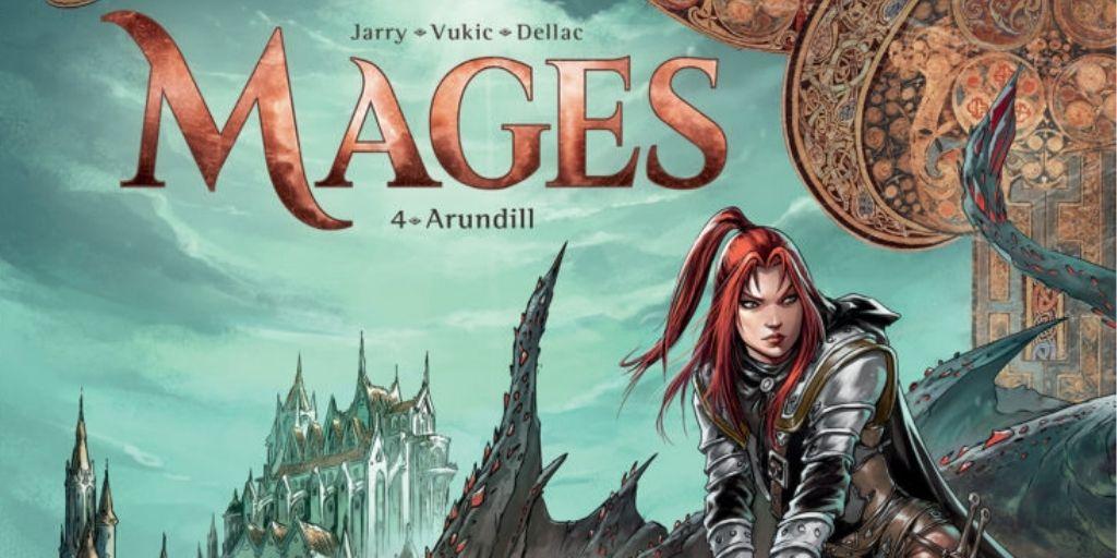 Mages, tome 4 : Arundill – Nicolas Jarry et Bojan Vukic
