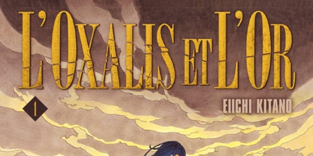 Oxalis et l'Or (L'), tome 1 – Eiichi Kitano