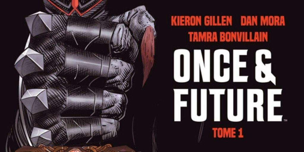 Once & Future, tome 1 – Kieron Gillen et Dan Moira